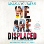 We Are Displaced Lib/E: My Journey and Stories from Refugee Girls Around the World Cover Image