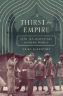 A Thirst for Empire: How Tea Shaped the Modern World Cover Image