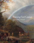 Framing First Contact, Volume 38: From Catlin to Russell Cover Image