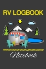 RV Logbook Notebook: RV Travel Log Book Cover Image