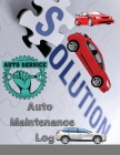 Auto Maintenance Log: Service and Repair Record Book For All Vehicles, Cars and Trucks Cover Image