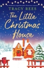 The Little Christmas House: An absolutely unputdownable Christmas romance Cover Image