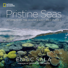 Pristine Seas: Journeys to the Ocean's Last Wild Places Cover Image