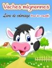 Vaches mignonnes Livre de coloriage pour enfants: Pages à colorier uniques sur les vaches pour les enfants - Coloriage d'animaux pour garçons, filles, Cover Image