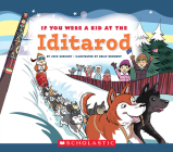 If You Were a Kid at the Iditarod (If You Were a Kid) Cover Image
