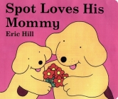 Spot Loves His Mommy Cover Image