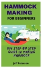 Hammock Making for Beginners: DIY Step by Step guide in making Hammock Cover Image