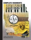 Complete Rudiments Workbook - Ultimate Music Theory: Complete Music Theory Workbook (Ultimate Music Theory) includes UMT Guide & Chart, 12 Step-by-Ste Cover Image