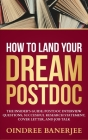 How to Land Your Dream Postdoc: The Insider's Guide: Postdoc Interview Questions, Successful Research Statement, Cover Letter, and Job Talk (Black And Cover Image