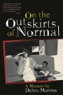On the Outskirts of Normal: Forging a Family Against the Grain Cover Image