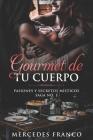 Gourmet de tu Cuerpo. Pasiones y Secretos Místicos Saga No. 1 Cover Image