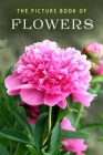 The Picture Book of Flowers: A Gift Book for Alzheimer's Patients and Seniors with Dementia (Picture Books #10) Cover Image