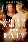 What's Wrong with Fat? Cover Image