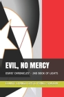 Evil, No Mercy: Osiris' Chronicles' - 2nd Book of Lights Cover Image