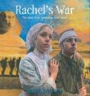 Rachel's War: The Story of an Australian WWI Nurse Cover Image