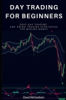 Day Trading For Beginners: Easy Day Trading and Swing Trading Strategies for Making Money Cover Image