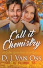 Call It Chemistry: Large Print Hardcover Edition Cover Image