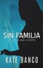 Sin Familia: El Viaje de una Joven a la Libertad Cover Image