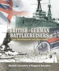 British and German Battlecruisers: Their Development and Operations Cover Image