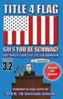 Title 4 Flag Says You're Schwag!: The Sovereign Citizen's Handbook Cover Image