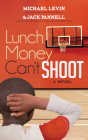 Lunch Money Can't Shoot (Morgan James Fiction) Cover Image