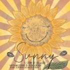 Sunny: Life Cycle Of A Sunflower, A Story Of Life And Love Cover Image