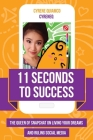 11 Seconds to Success: The Queen of Snapchat on Living Your Dreams and Ruling Social Media Cover Image