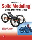 Introduction to Solid Modeling Using Solidworks 2015 Cover Image