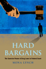 Hard Bargains: The Coercive Power of Drug Laws in Federal Court Cover Image