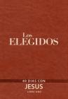 Los Elegidos - Libro Uno: 40 Días Con Jesús Cover Image