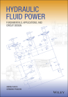 Hydraulic Fluid Power: Fundamentals, Applications, and Circuit Design Cover Image