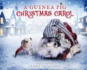 A Guinea Pig Christmas Carol (Guinea Pig Classics) Cover Image