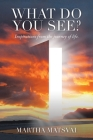 What Do You See? Inspirations from the Journey of Life. Cover Image