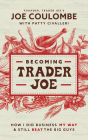 Becoming Trader Joe: How I Did Business My Way and Still Beat the Big Guys Cover Image