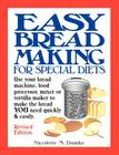 Easy Breadmaking for Special Diets: Use Your Bread Machine, Food Processor, Mixer, or Tortilla Maker to Make the Bread You Need Quickly and Easily Cover Image