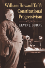 William Howard Taft's Constitutional Progressivism Cover Image