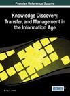 Knowledge Discovery, Transfer, and Management in the Information Age (Advances in Knowledge Acquisition) Cover Image