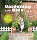 Gardening for Kids: 35 nature activities to sow, grow, and make Cover Image