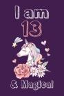 I am 13 & Magical Sketchbook: Birthday Gift for Girls, Sketchbook for Unicorn Lovers Cover Image