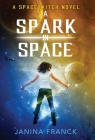A Spark in Space: A Space Witch Novel Cover Image