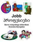 Svenska-Georgiska Jobb/პროფესიები Barns tvåspråkiga bildordbok Cover Image