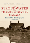 The Stroudwater and Thames and Severn Canals From Old Photographs Volume 3 Cover Image