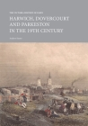 The Victoria History of Essex: Harwich, Dovercourt and Parkeston in the 19th Century (Institute of Historical Research) Cover Image