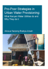 Pro-Poor Strategies in Urban Water Provisioning: What Kenyan Water Utilities Do and Why They Do It Cover Image