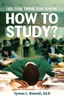 So, You Think You Know How to Study? Cover Image