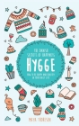 Hygge: The Danish Secrets of Happiness: How to be Happy and Healthy in Your Daily Life Cover Image