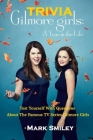 Gilmore Girls Trivia: Test Yourself With Questions About The Famous TV Series Gilmore Girls( A Year in The Life) Cover Image