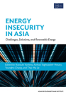 Energy Insecurity in Asia: Challenges, Solutions, and Renewable Energy Cover Image