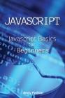 Javascript: Javascript Basics for Beginners Cover Image