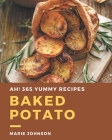 Ah! 365 Yummy Baked Potato Recipes: Cook it Yourself with Yummy Baked Potato Cookbook! Cover Image
